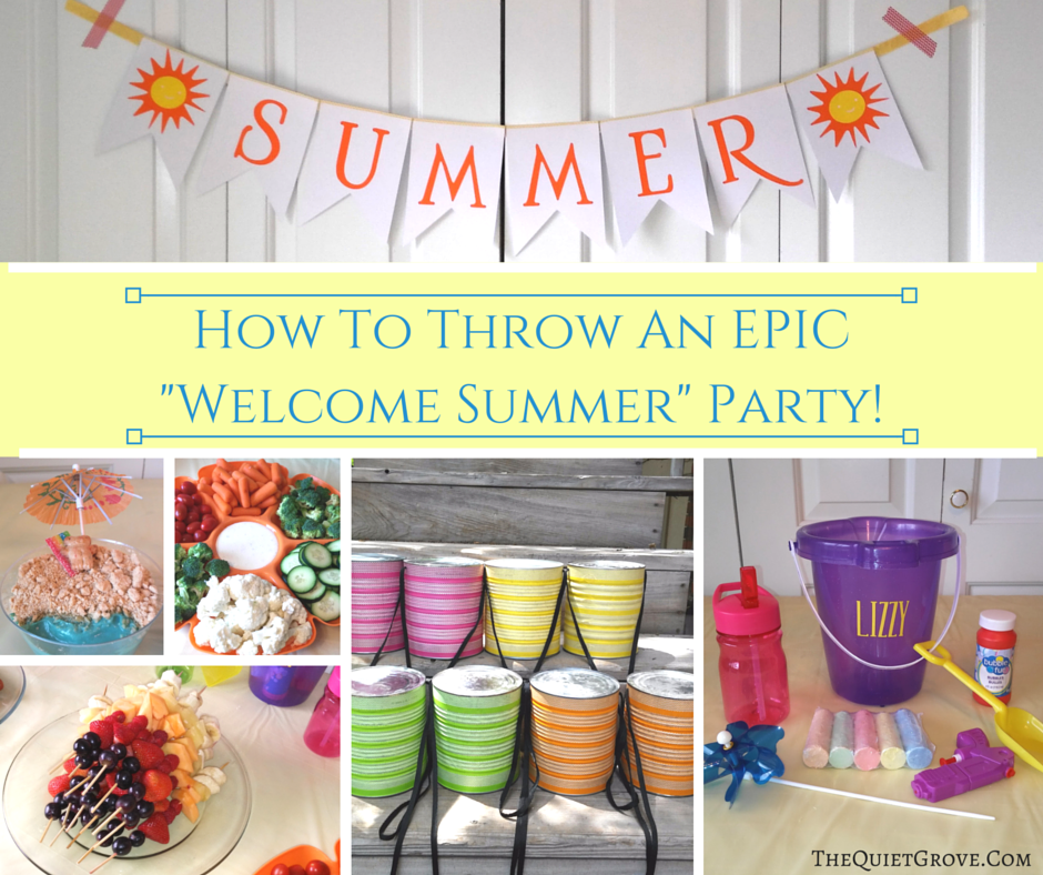 How To Throw An Epic Quot Welcome Summer Quot Party ⋆ The Quiet Grove