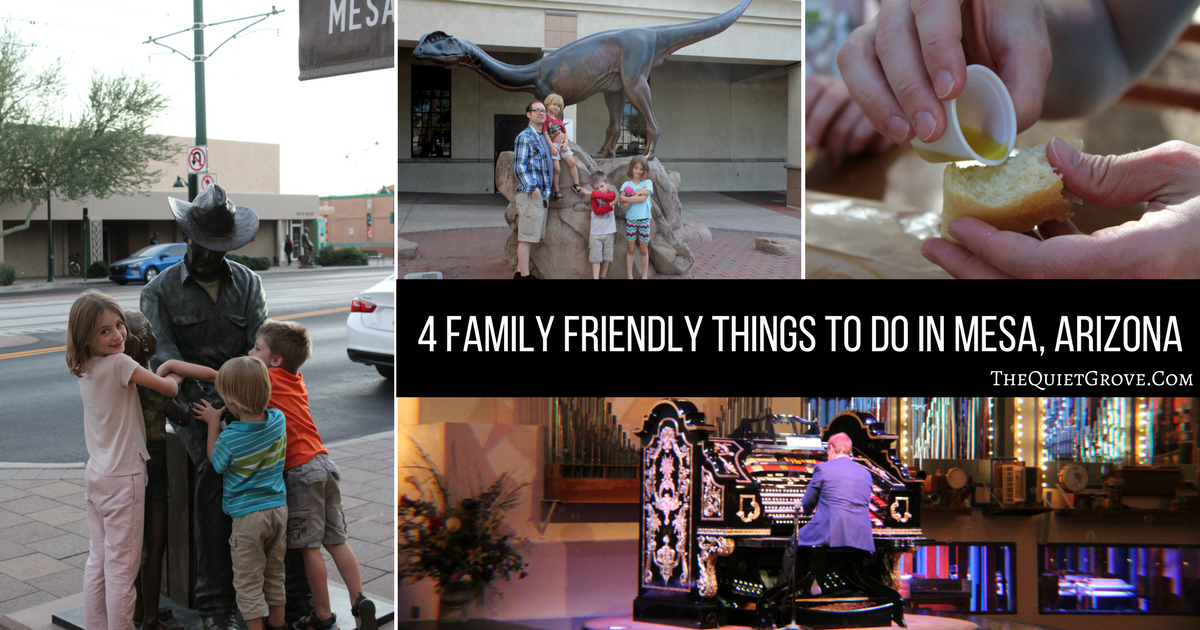 4 Family Friendly Things To Do In Mesa Arizona The Quiet Grove