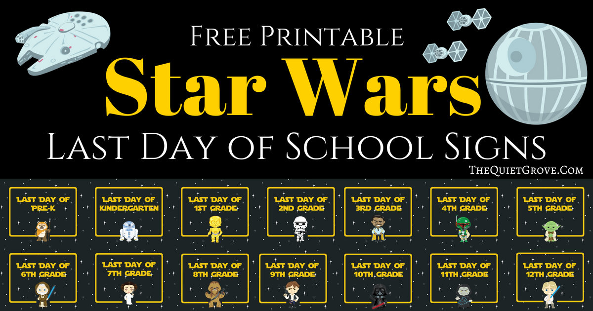 Free Printable Star Wars Last Day Of School Signs ⋆ The