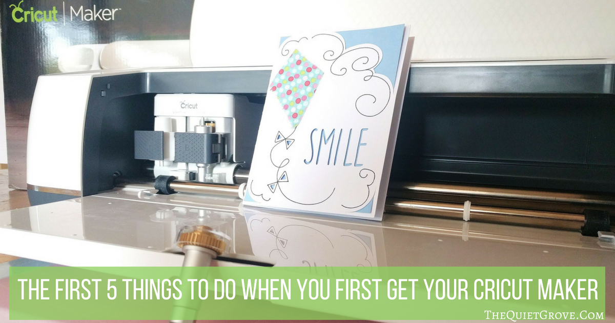 The First 5 Things To Do When You First Get Your Cricut